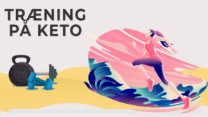 Træning på Keto